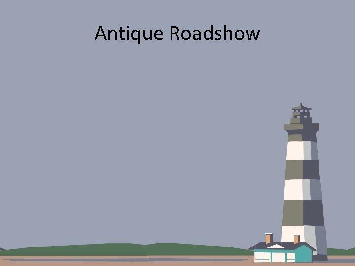 Antique Roadshow