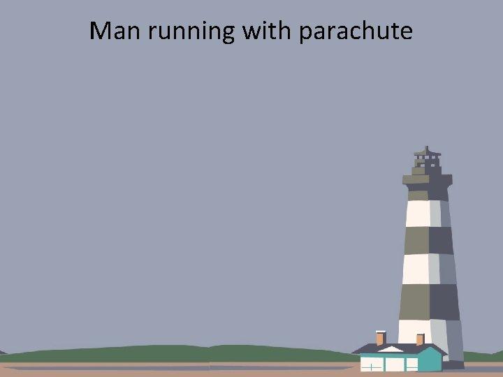 Man running with parachute