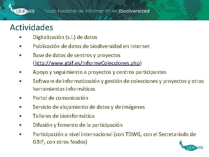 Actividades • Digitalización (s. l. ) de datos • Publicación de datos de biodiversidad