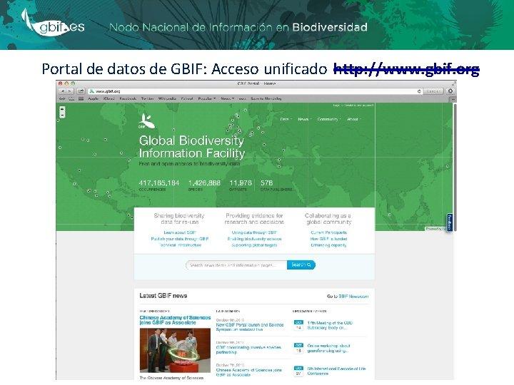 Portal de datos de GBIF: Acceso unificado http: //www. gbif. org