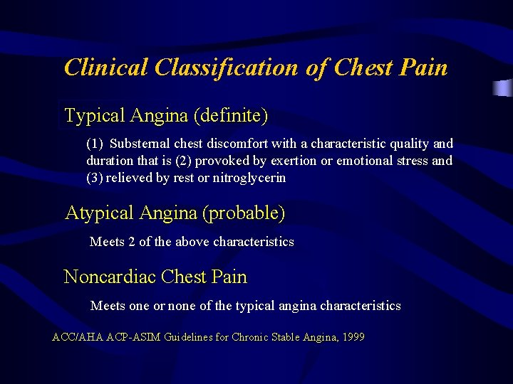 Clinical Classification of Chest Pain Typical Angina (definite) (1) Substernal chest discomfort with a
