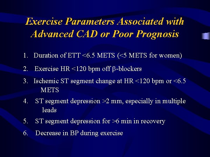 Exercise Parameters Associated with Advanced CAD or Poor Prognosis 1. Duration of ETT <6.