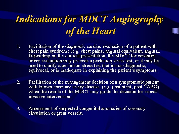 Indications for MDCT Angiography of the Heart 1. Facilitation of the diagnostic cardiac evaluation