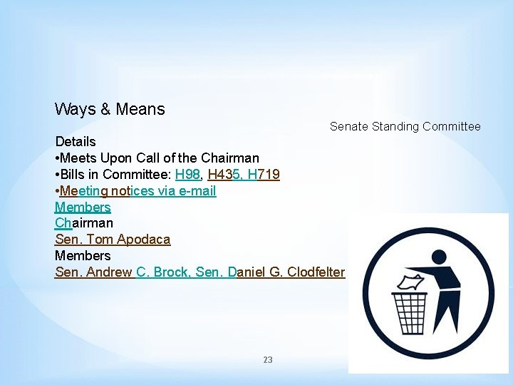 Ways & Means Senate Standing Committee Details • Meets Upon Call of the Chairman
