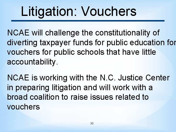 Litigation: Vouchers NCAE will challenge the constitutionality of diverting taxpayer funds for public education