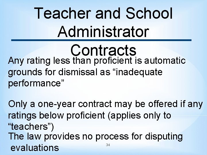 Teacher and School Administrator Contracts Any rating less than proficient is automatic grounds for