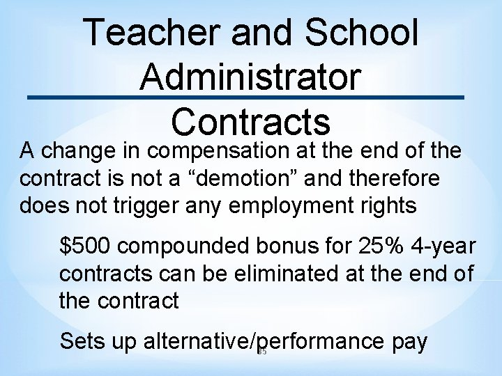 Teacher and School Administrator Contracts A change in compensation at the end of the