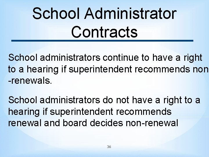 School Administrator Contracts School administrators continue to have a right to a hearing if