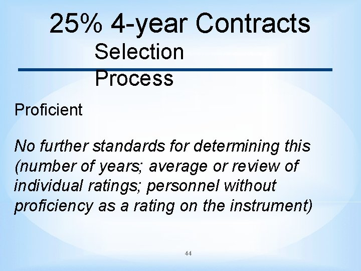 25% 4 -year Contracts Selection Process Proficient No further standards for determining this (number