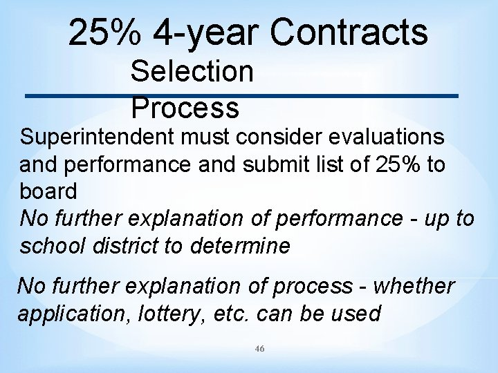 25% 4 -year Contracts Selection Process Superintendent must consider evaluations and performance and submit