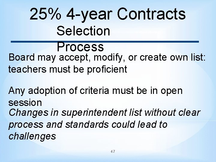 25% 4 -year Contracts Selection Process Board may accept, modify, or create own list: