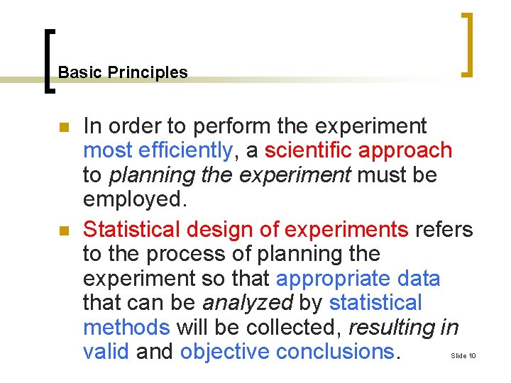 Basic Principles n n In order to perform the experiment most efficiently, a scientific