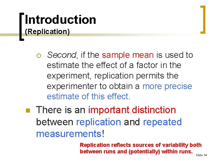 Introduction (Replication) ¡ n Second, if the sample mean is used to estimate the