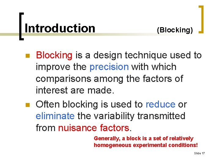 Introduction n n (Blocking) Blocking is a design technique used to improve the precision
