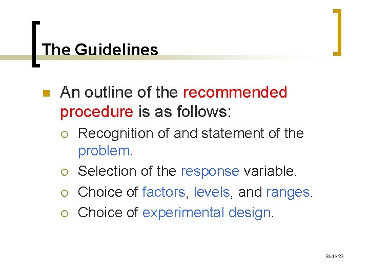 The Guidelines n An outline of the recommended procedure is as follows: ¡ ¡