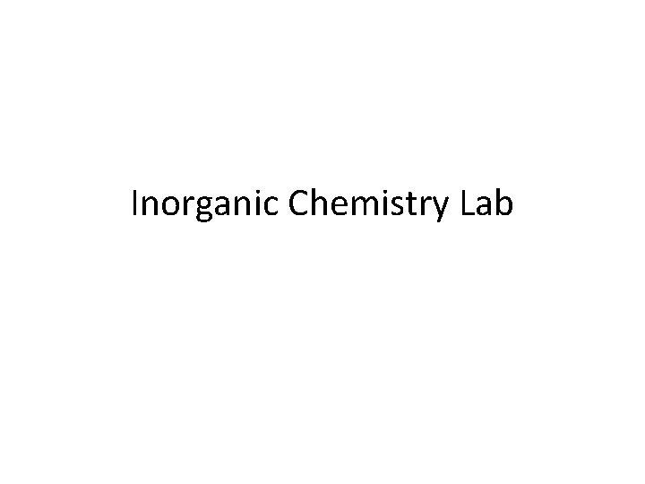 Inorganic Chemistry Lab
