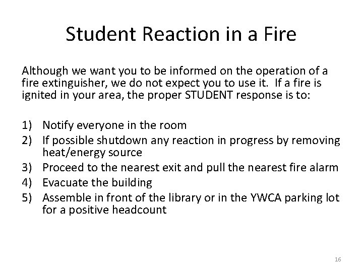 Student Reaction in a Fire Although we want you to be informed on the