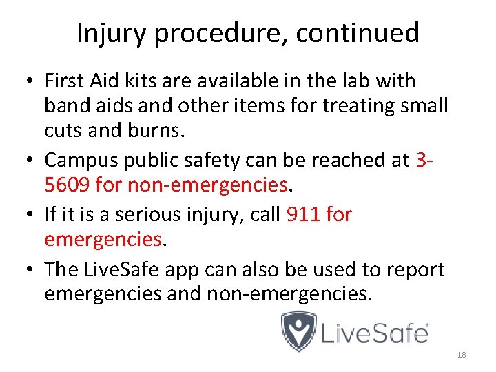 Injury procedure, continued • First Aid kits are available in the lab with band