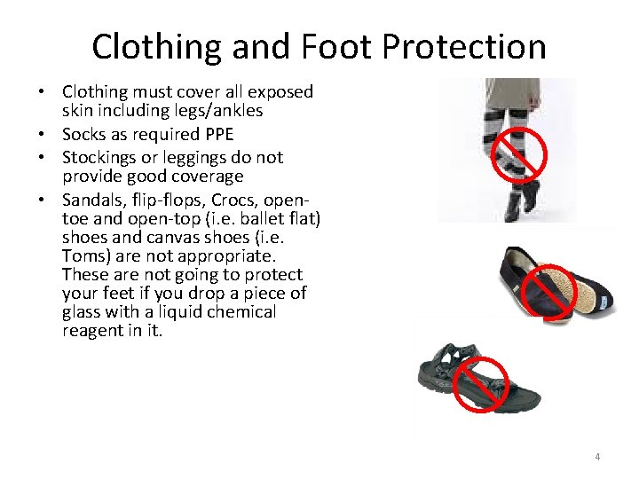 Clothing and Foot Protection • Clothing must cover all exposed skin including legs/ankles •