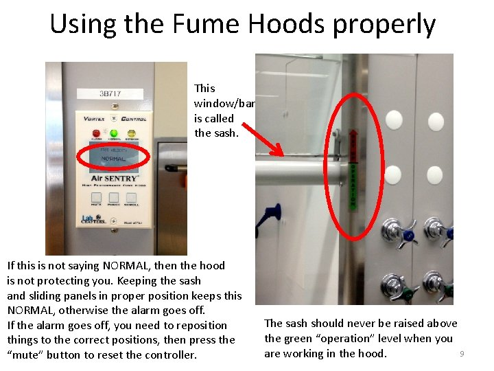 Using the Fume Hoods properly This window/bar is called the sash. If this is