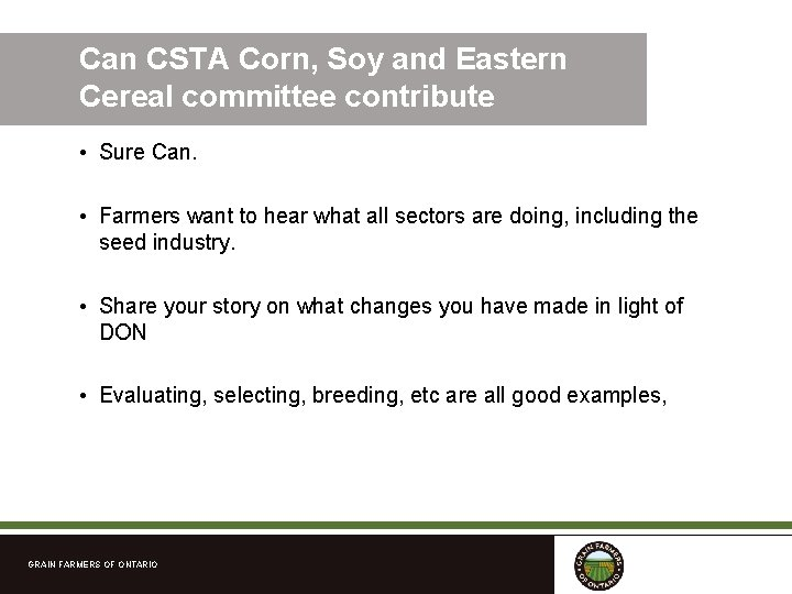 Can CSTA Corn, Soy and Eastern Cereal committee contribute • Sure Can. • Farmers