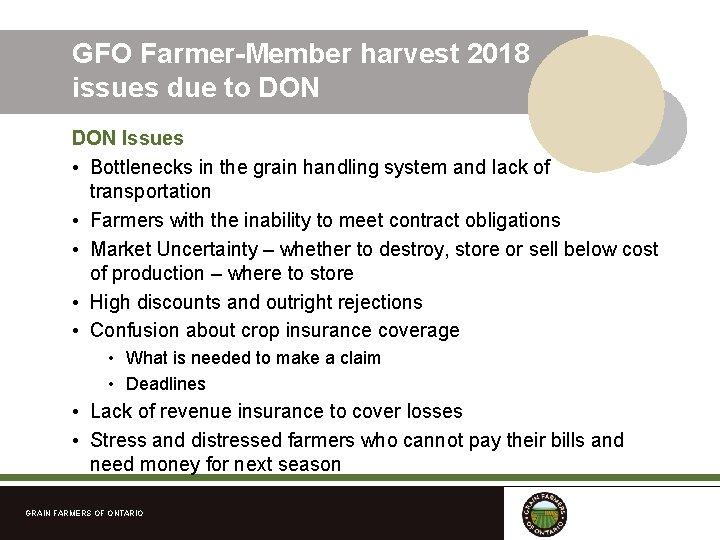 GFO Farmer-Member harvest 2018 issues due to DON Issues • Bottlenecks in the grain