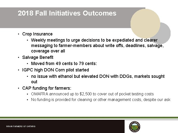 2018 Fall Initiatives Outcomes • Crop Insurance • Weekly meetings to urge decisions to