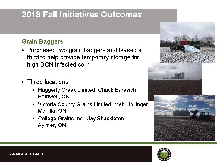 2018 Fall Initiatives Outcomes Grain Baggers • Purchased two grain baggers and leased a