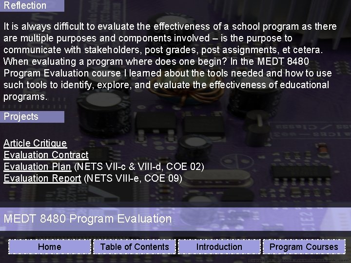 Reflection It is always difficult to evaluate the effectiveness of a school program as