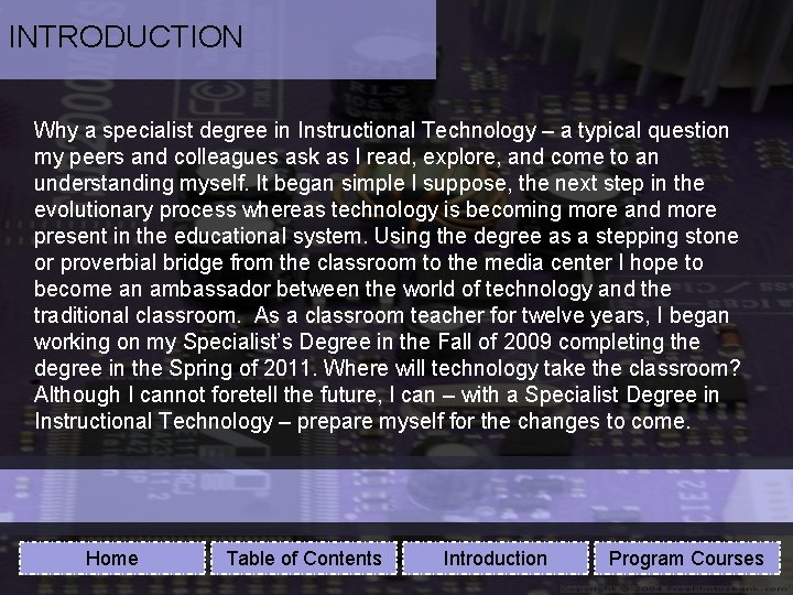 INTRODUCTION Why a specialist degree in Instructional Technology – a typical question my peers