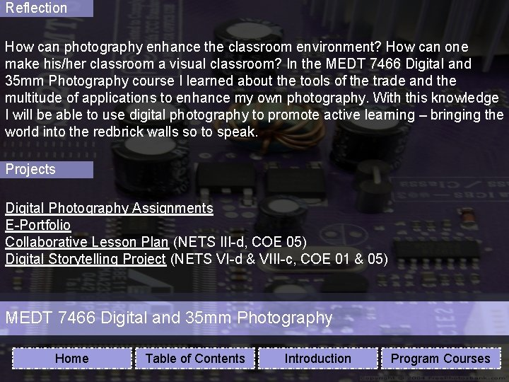 Reflection How can photography enhance the classroom environment? How can one make his/her classroom