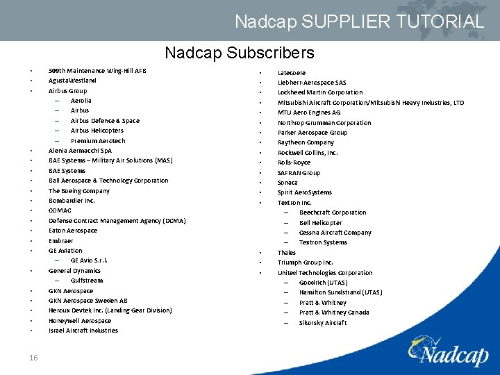 Nadcap SUPPLIER TUTORIAL Nadcap Subscribers • • • • • 16 309 th Maintenance