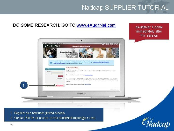Nadcap SUPPLIER TUTORIAL DO SOME RESEARCH, GO TO www. e. Audit. Net. com 1.