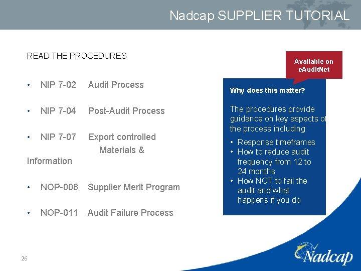 Nadcap SUPPLIER TUTORIAL READ THE PROCEDURES • NIP 7 -02 Audit Process • NIP