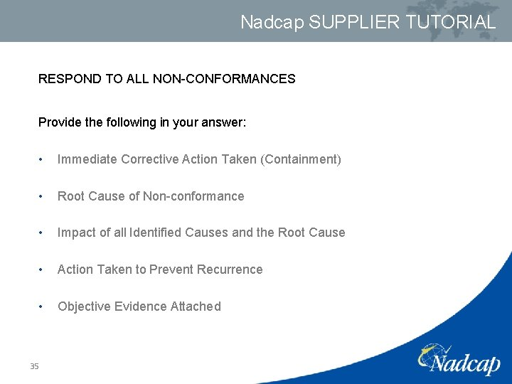 Nadcap SUPPLIER TUTORIAL RESPOND TO ALL NON-CONFORMANCES Provide the following in your answer: •