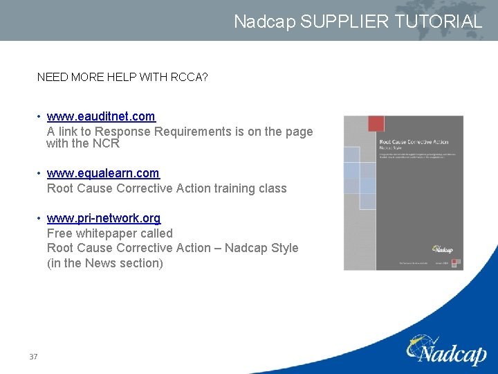 Nadcap SUPPLIER TUTORIAL NEED MORE HELP WITH RCCA? • www. eauditnet. com A link
