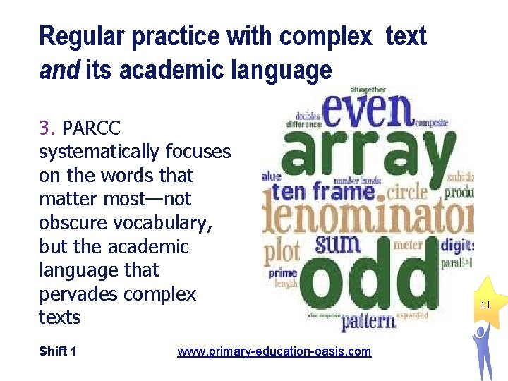 Regular practice with complex text and its academic language 3. PARCC systematically focuses on
