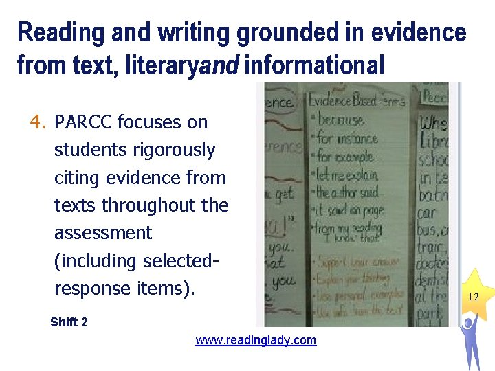 Reading and writing grounded in evidence from text, literaryand informational 4. PARCC focuses on