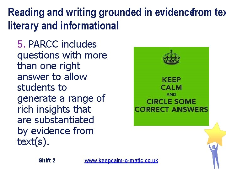 Reading and writing grounded in evidencefrom tex literary and informational 5. PARCC includes questions