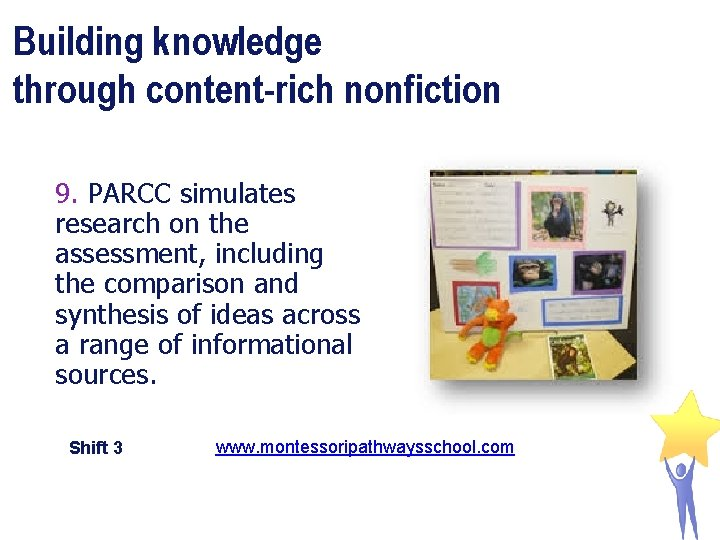 Building knowledge through content-rich nonfiction 9. PARCC simulates research on the assessment, including the