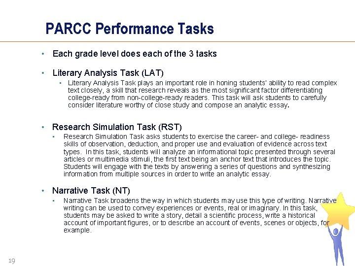 PARCC Performance Tasks • Each grade level does each of the 3 tasks •