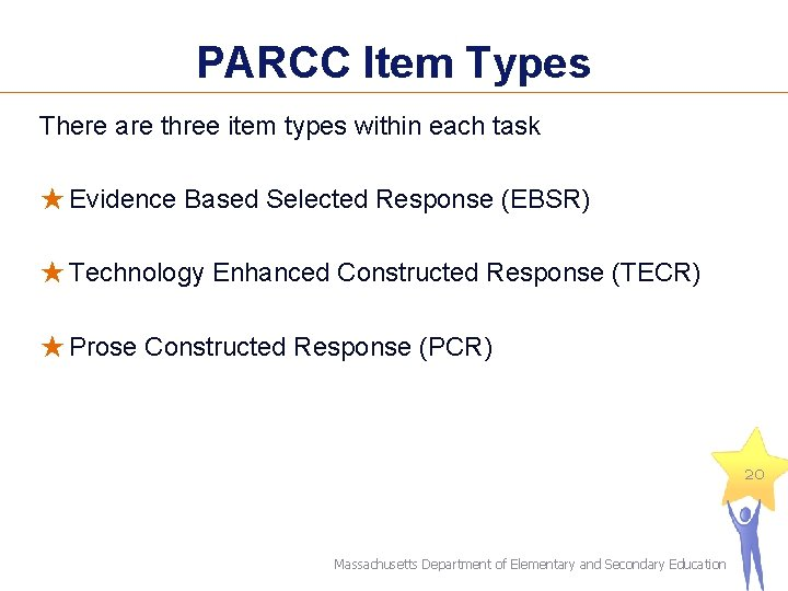 PARCC Item Types There are three item types within each task ★ Evidence Based