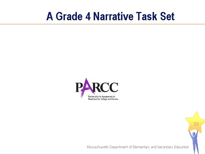 A Grade 4 Narrative Task Set 32 Massachusetts Department of Elementary and Secondary Education