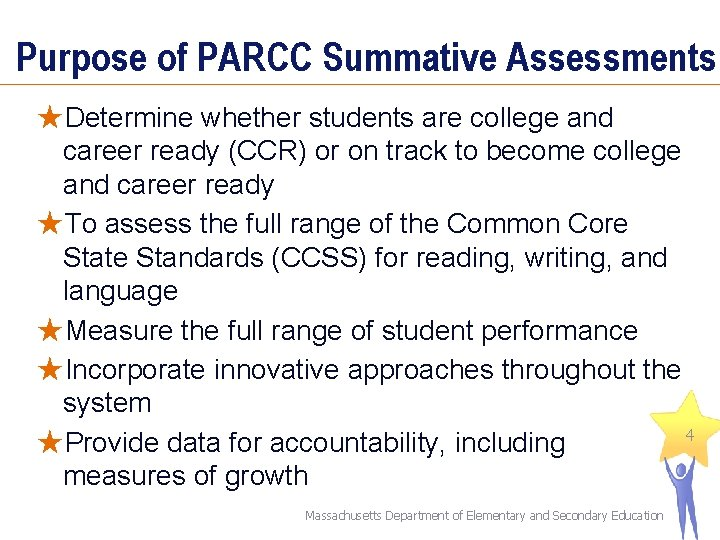 Purpose of PARCC Summative Assessments ★Determine whether students are college and career ready (CCR)