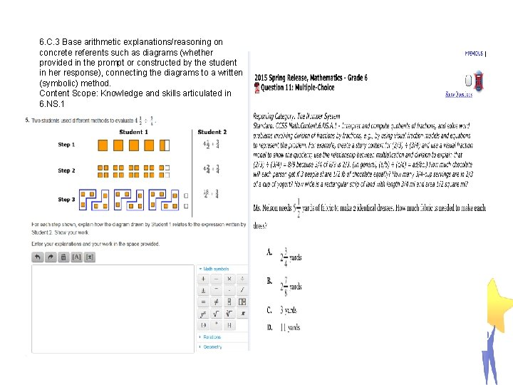 6 th Grade Examples 6. C. 3 Base arithmetic explanations/reasoning on concrete referents such