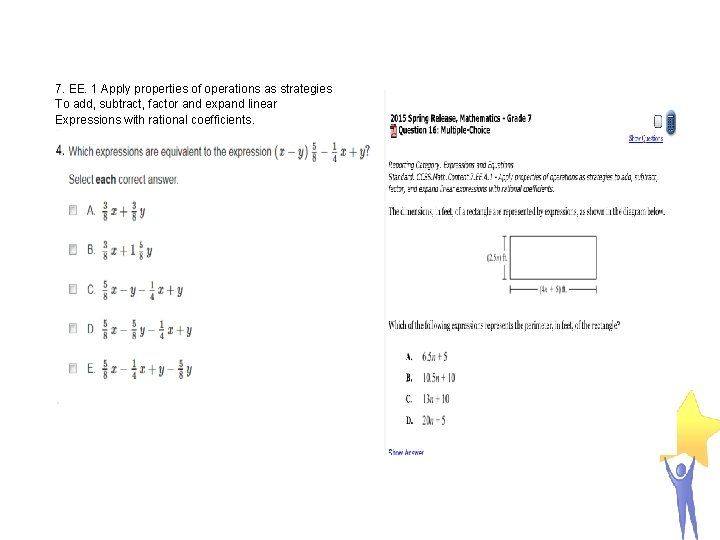 7 th Grade Examples 7. EE. 1 Apply properties of operations as strategies To