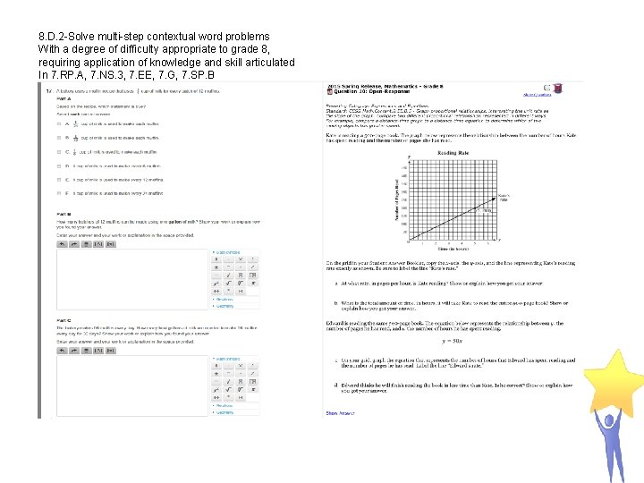 8. D. 2 -Solve multi-step contextual word problems With a degree of difficulty appropriate