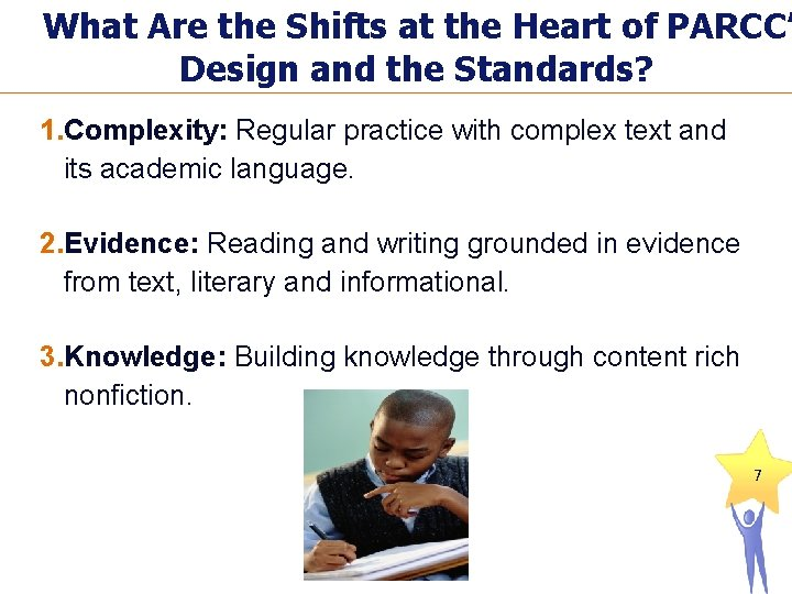 What Are the Shifts at the Heart of PARCC' Design and the Standards? 1.