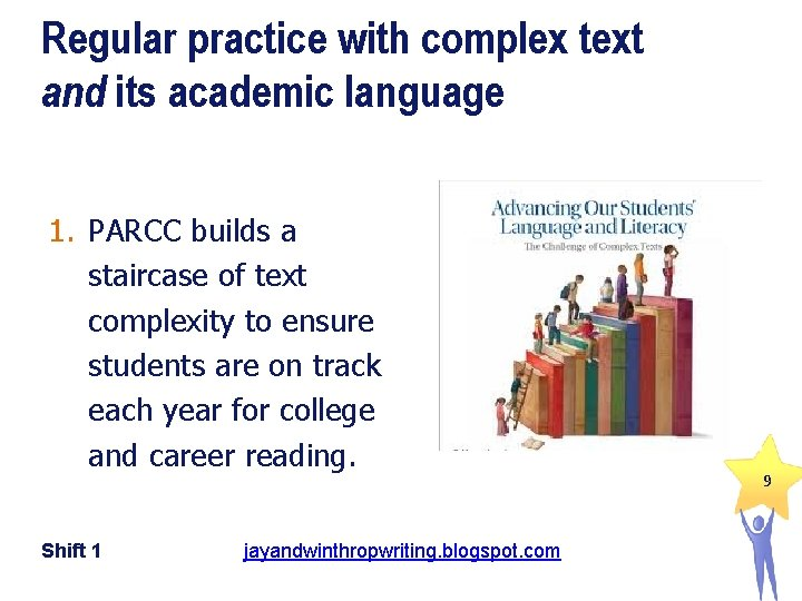 Regular practice with complex text and its academic language 1. PARCC builds a staircase
