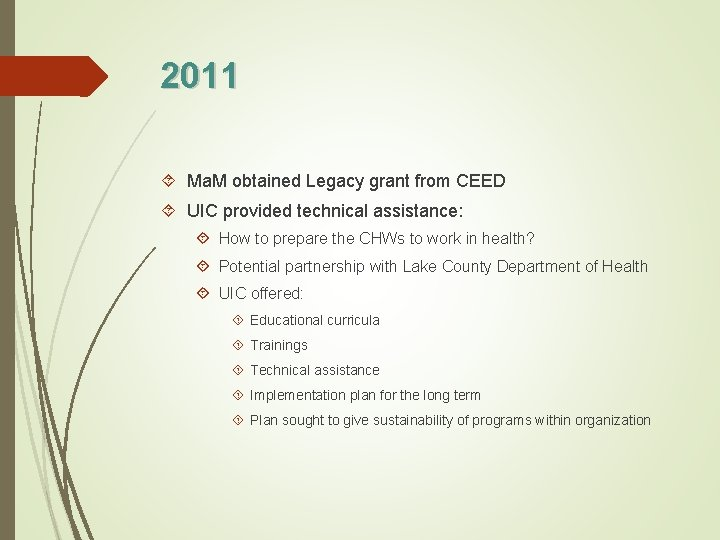 2011 Ma. M obtained Legacy grant from CEED UIC provided technical assistance: How to
